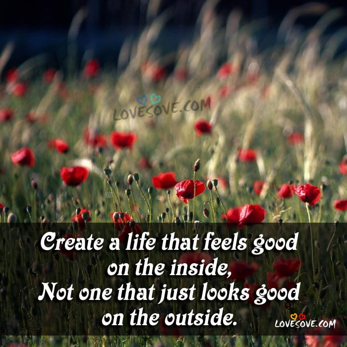 Create A Life That Feels Good Life Quote Lovesovecom 2019