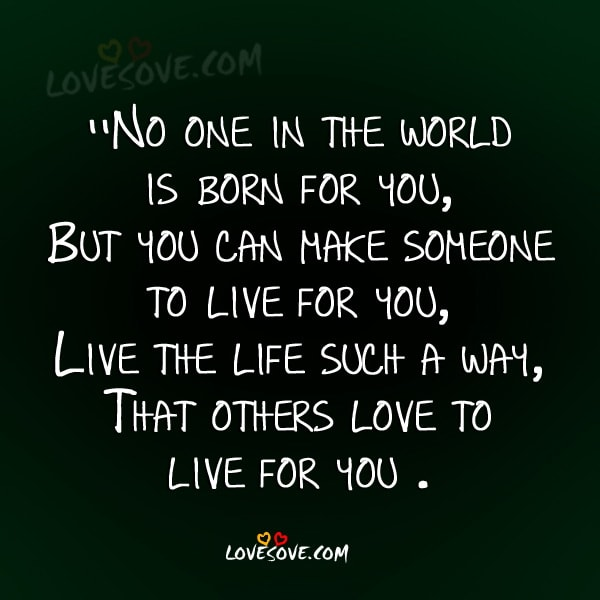 no-one-in-the-world-is-born-for-you-love-quote