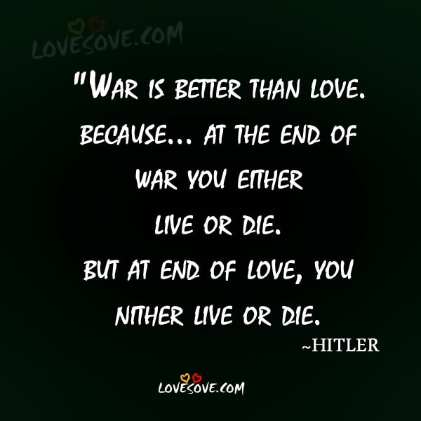 War is better than love inspire quote lovesove war is better than love inspire quote thecheapjerseys Choice Image