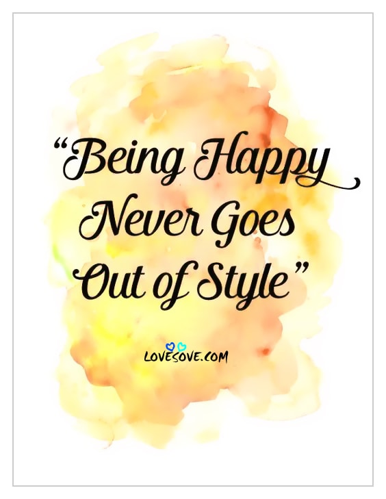 being-happy-never-out-of-style-lovesove