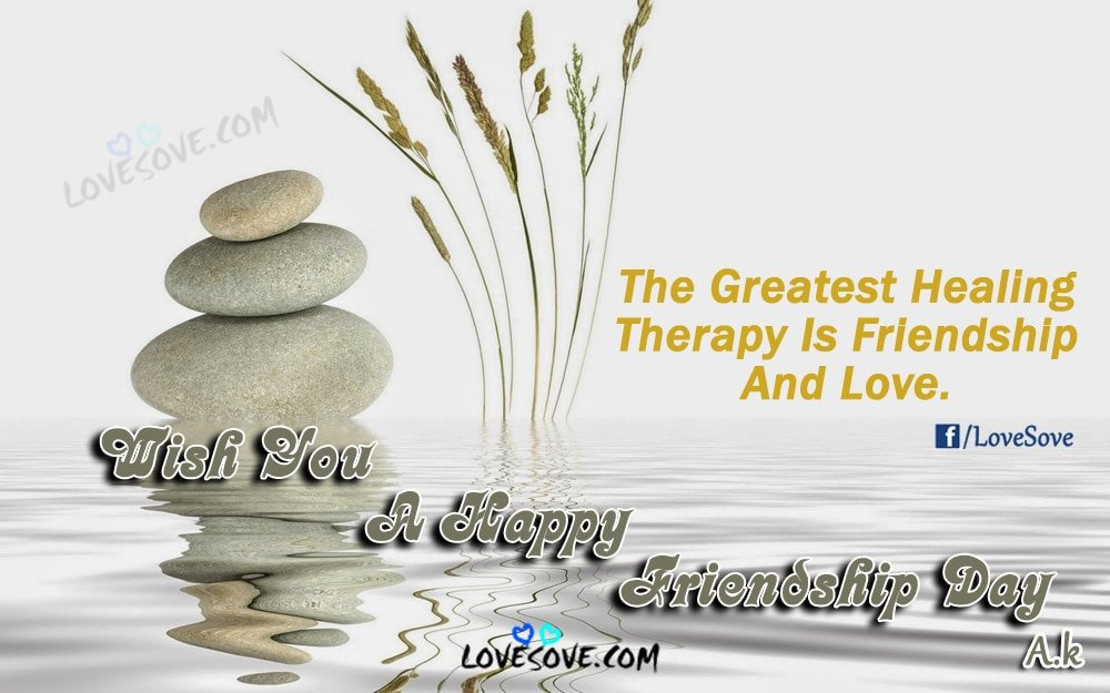 friendship day, Best Friendship Day Status For WhatsApp, Happy Friendship Day Wishes For Facebook, The Greatest Healing Therapy - Happy Friendship Day Quotes Images