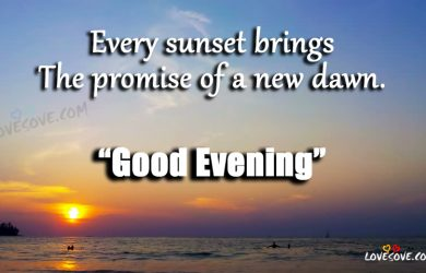 Good evening quote pictures good evening wishes good evening images every sunset brings the promise good evening wishes images m4hsunfo