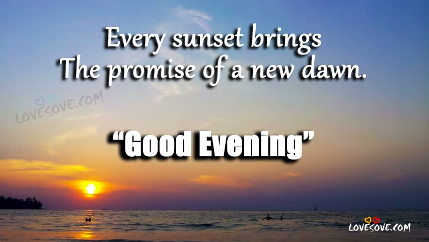 Every Sunset Brings The Promise, Good Evening Wishes Images