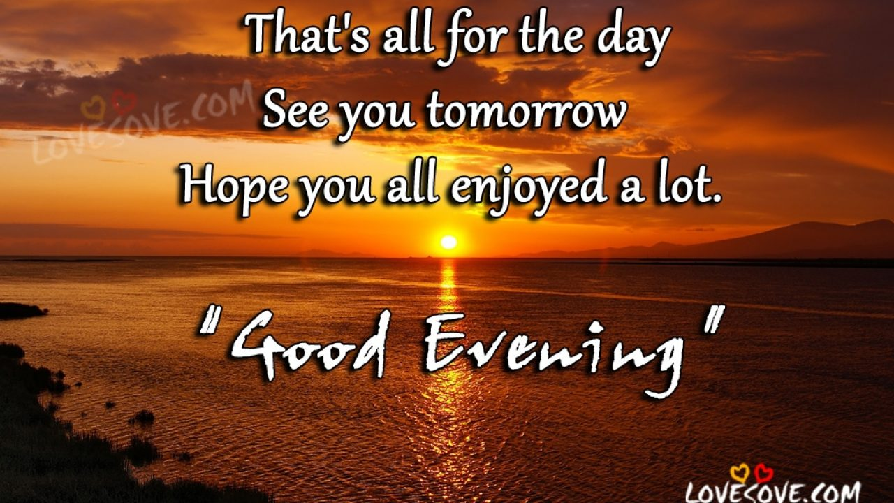 Good evening quote pictures good evening wishes good evening images best good evening wishes for friends wish good evening to your friends family co workers with these beautiful messages m4hsunfo
