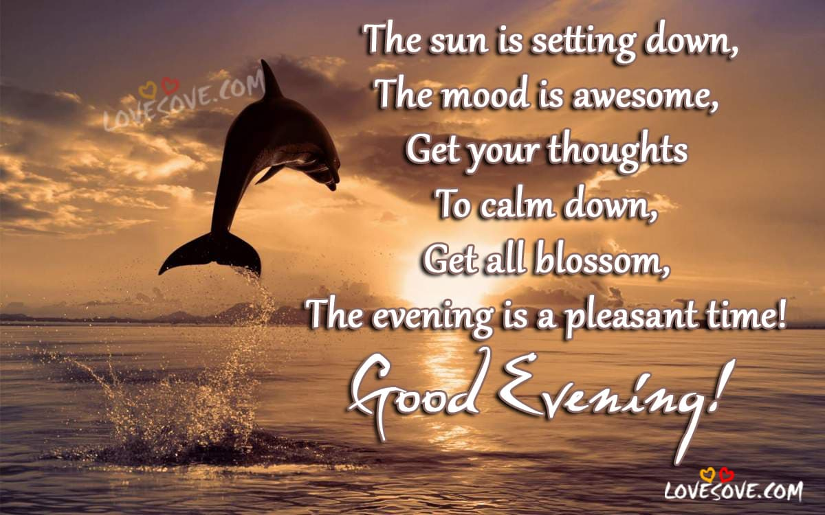Good Evening Quote Pictures Good Evening Wishes Good Evening Images