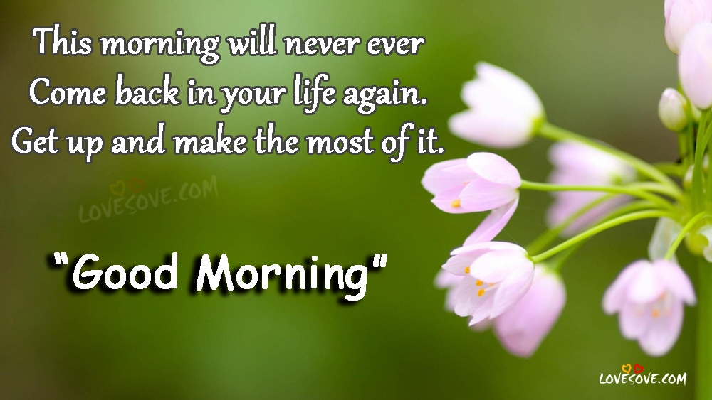 This Morning Will Never Ever Good Morning Wishes Quotes Images