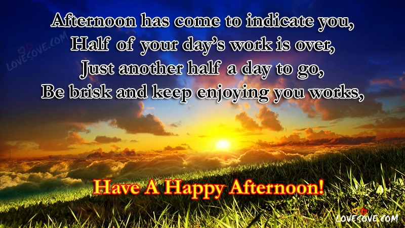 Afternoon Has Come To Indicate You Good Afternoon Wishes