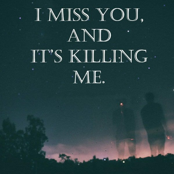 Me quotes missing you killing is Missing Quotes