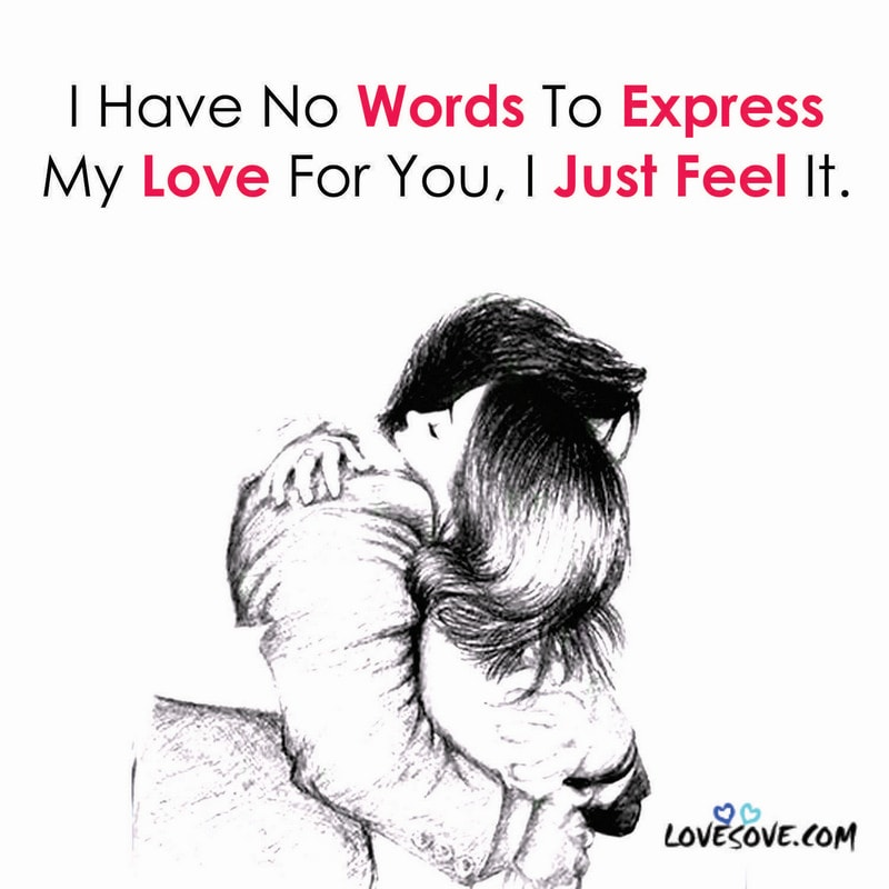 I Have No Words To Express My Love, , i have no words to express love messages lovesove