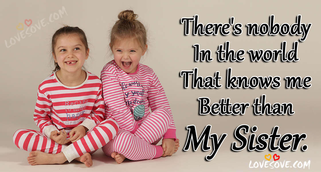 Best Sister Quotes, Cute 2 Line Status For Sister, Sister Love Messages