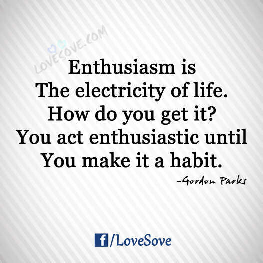 Good Thought, Enthusiasm Is The Electricity Of Life - Thought Of The Day