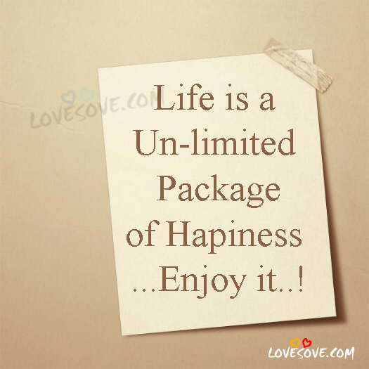 Life Is A Un-limited Package, Life Status For Happiness