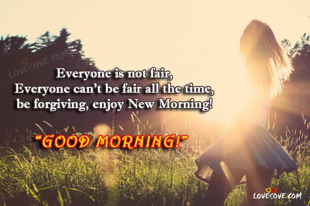 Everyone Is Not Fair - Good Morning Images, Inspirational Thoughts, Good Morning Messages Images For Facebook, GM Images For WhatsApp status