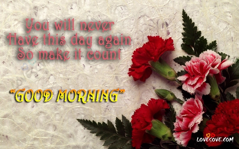 You Will Never Have Good Morning Images Inspirational Morning Quotes