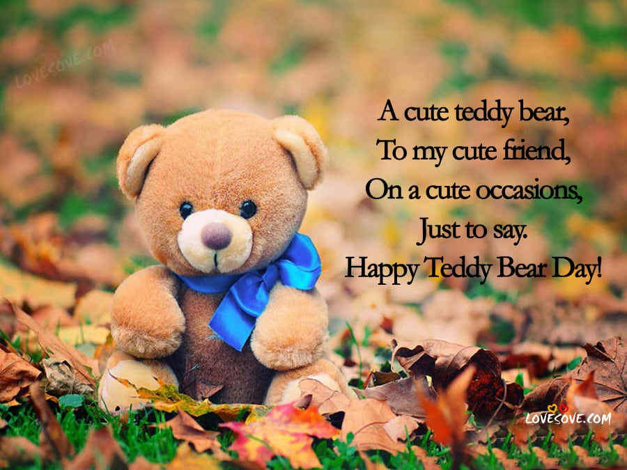 teddy bear status, teddy day images in hindi, teddy day images shayari, teddy day lines, teddy day message for wife, teddy day shayari image, teddy day sms for husband, teddy day special status, happy teddy bear day shayari, happy teddy bear pictures, Teddy Day Quotes, awesome-quotes-on-teddy-day, best-teddy-day-status-in-english, teddy-day-facebook-status-lines, teddy-day-mubarak, teddy-bear-day, teddy-day-fb-status-lines, cute-special-happy-teddy-day-status, one-line-awesome-quotes-on-teddy-day, Happy Teddy Bear Day, Teddy Day Images for Boyfriend, Happy Teddy Day, Wishes, Status, SMS Teddy Bear Images 2019, Happy Teddy Bear Day Quotes In English For Friends & Lover, Teddy bear day Quotes images for facebook, Happy teddy day Quotes images for whatsapp status, Happy teddy day wishes, shayari, quotes, status, sms, images, wallpaper on lovesove.com