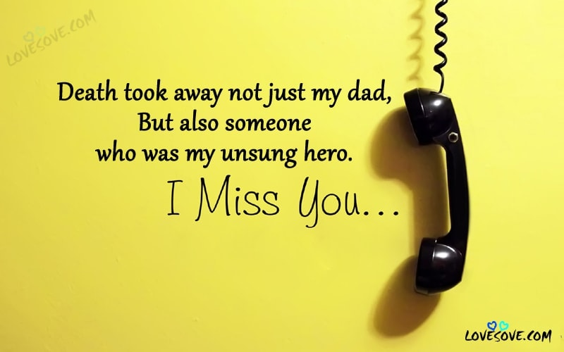 miss u mom dad status, I Miss You Dad Quotes, Messages, Wallpapers, I Miss You Messages for Dad after Death For facebook, I miss you quotes for whatsapp status