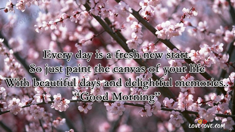 Lovesove Good Morning Wallpaper : Every Day Is a Fresh - Good Morning Wishes Wallpapers