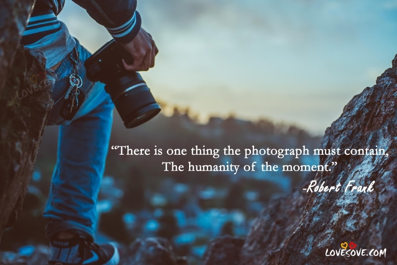 Best Famous & Inspirational Photography Quotes Images, Wallpapers, Best Inspirational Photography Quotes, Images, Status, WallPapers, English Photography Quotes For Facebook, Photography Status For WhatsApp, Photography Quotes For Facebook