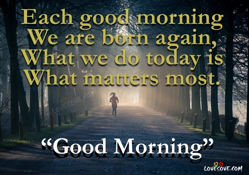 Each Good Morning – Good Morning Quotes Images, GM SMS