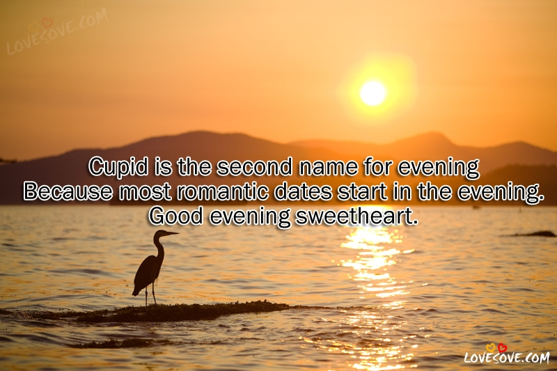 Cupid Is the Second Name - Good Evening Wishes, Quotes, Good Evening wishes images for facebook, Good Evening quotes for whatsapp status