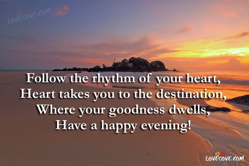Follow The Rhythm Of Your Heart - Good Evening Wishes Image, Good Evening wishes images for facebook, Good Evening quotes for whatsapp status