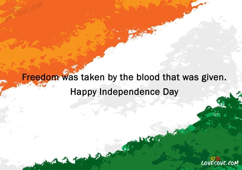 independence day wishes, happy india independence day, happy independence day quotes, Happy Independence Day Quotes, 15 August Wishes Images, Fifteenth of August Status For WhatsApp, Best Independence Day Quotes For Facebook