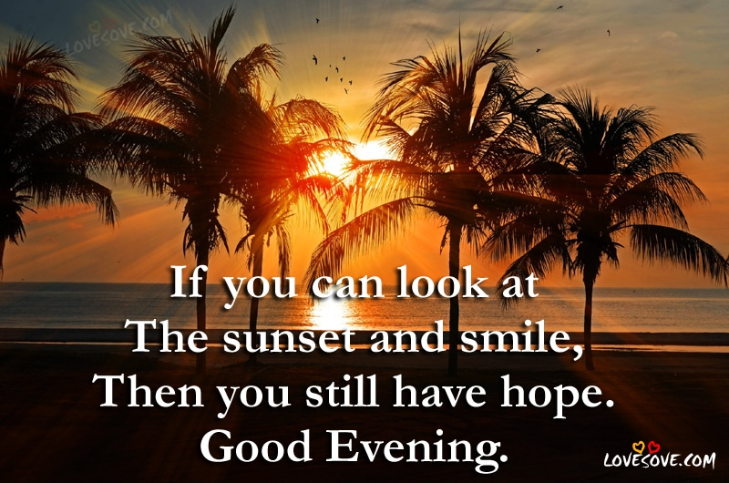 If You Can Look At The Sunset - Good Evening Quotes, Good Evening wishes images for facebook, Good Evening quotes images for whatsapp status