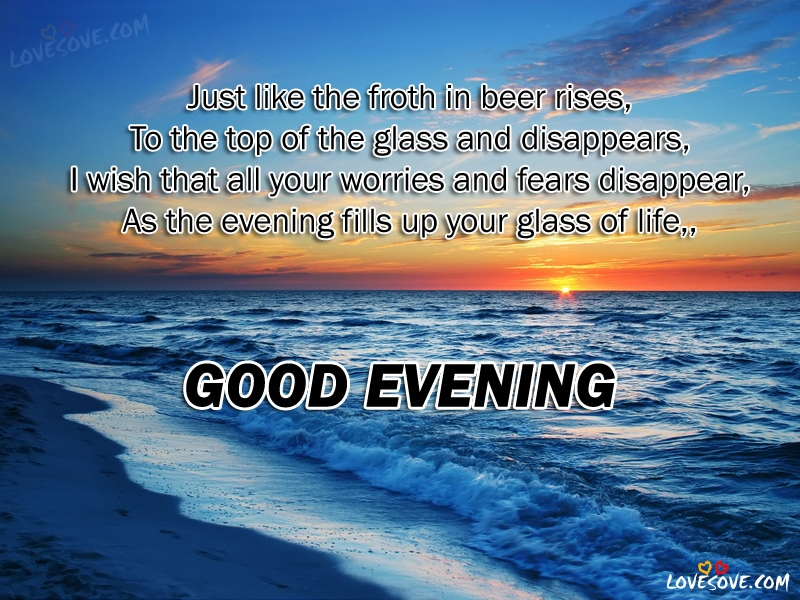 Just Like The Froth - Good Evening Wishes In English, Good Evening wishes images for facebook, Good Evening quotes for whatsapp status