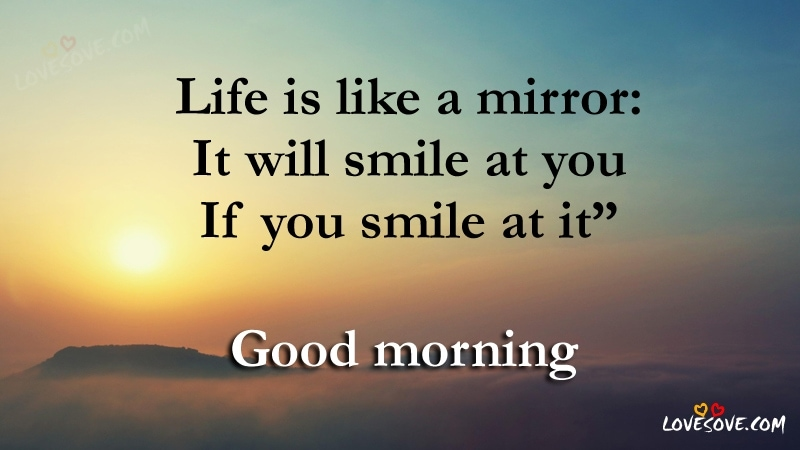Life Is Like A Mirror Good Morning Quotes Images
