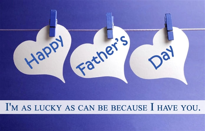 i am lucky fathers day quotes
