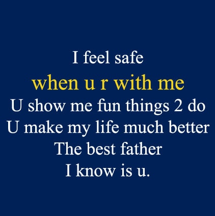I feel safe when u r with me, , the best father lovesove
