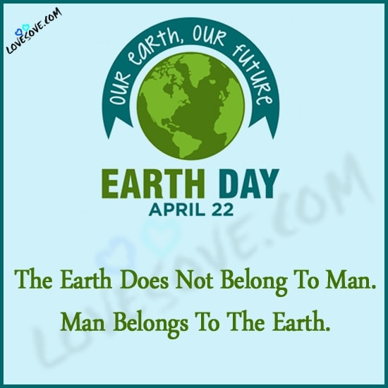 Quotes to Celebrate Earth Day, Earth Day Quotes, Inspiring Quotes for Earth Day, Inspirational Earth Day Quotes, Inspirational Quotes for Earth Day, Earth Day Sayings, Best Earth Day Quotes, earth day quotes 2020, cute earth day quotes, planet earth quotes, environmental quotes and sayings, quotes on save earth, save the world quotes