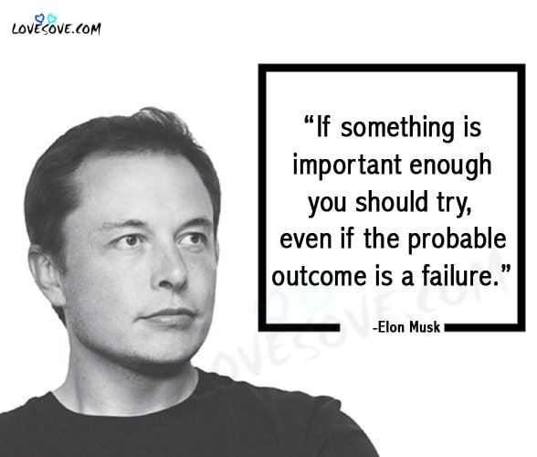 Elon Musk Quotes, Inspirational Elon Musk Quotes, Inspirational and Motivational Elon Musk Quotes, Elon Musk Quotes on Business, Motivational Elon Musk Quotes