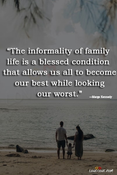 family love quotes, family sayings, family is, family quotes and sayings, family love, famous quotes about family, family is everything, quotes about family love, nuclear family, family support, family, quotes for family, my family quotes