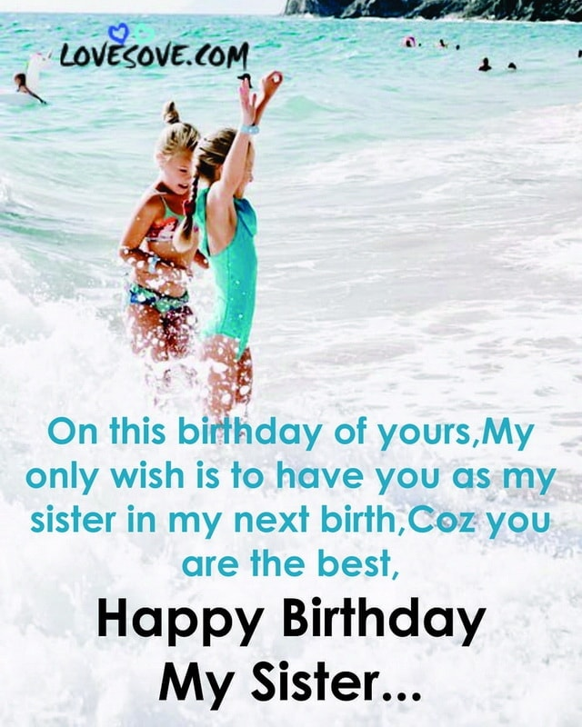 birthday quotes for sister, birthday quotes for a sister, birthday quotes for little sister, birthday quotes for my sister, birthday quotes for big sister, birthday quotes for sister from brother, birthday quotes for older sister, older sister birthday quotes, birthday quotes for eldest sister, birthday quotes for younger sister, birthday quotes for cousin sister, birthday quotes for friend like sister, birthday quotes for your sister, happy birthday quotes to your sister, birthday quotes for sister birthday
