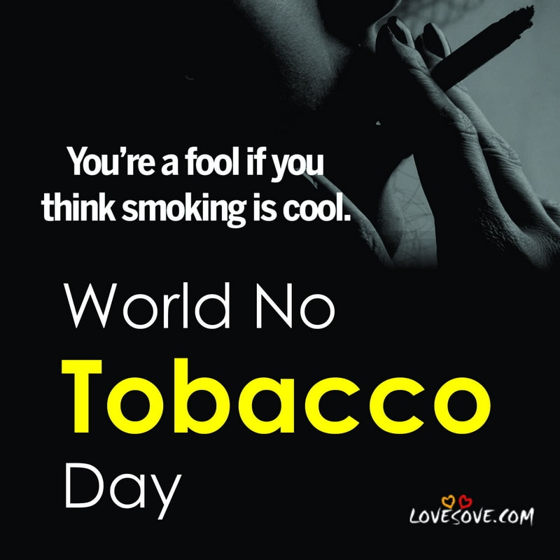 world no tobacco day, world no tobacco day 2020, world no tobacco day 2020 theme, world no tobacco day status, world no tobacco day, world no tobacco day facts, world no tobacco day poster, world no tobacco day quotes