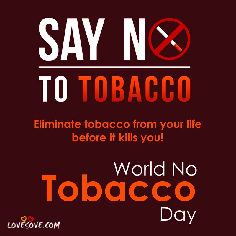 world no tobacco day, world no tobacco day facts, world no tobacco day poster, world no tobacco day quotes, world no tobacco day logo, world no tobacco day 31 may, world no tobacco day speech, world no tobacco day activities, world no tobacco day wallpaper, world no tobacco day photos, world no tobacco day messages