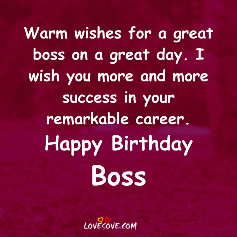 Happy Birthday Wishes For Boss Quotes, Birthday Wishes For Super Boss, Birthday Wishes For A Boss Man, Birthday Wishes For Boss Professional, Birthday Wishes For Boss In English