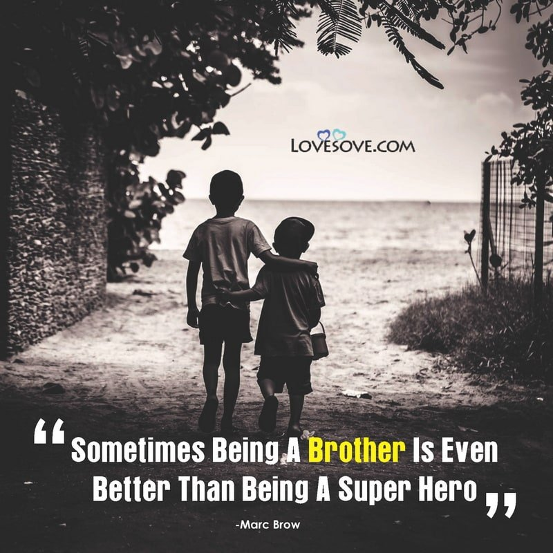 Best Brother Quotes Images, 2 Line Status For Brother, WhatsApp Status For Big Brother, Brother Quotes For Facebook, short Line On Little Brother