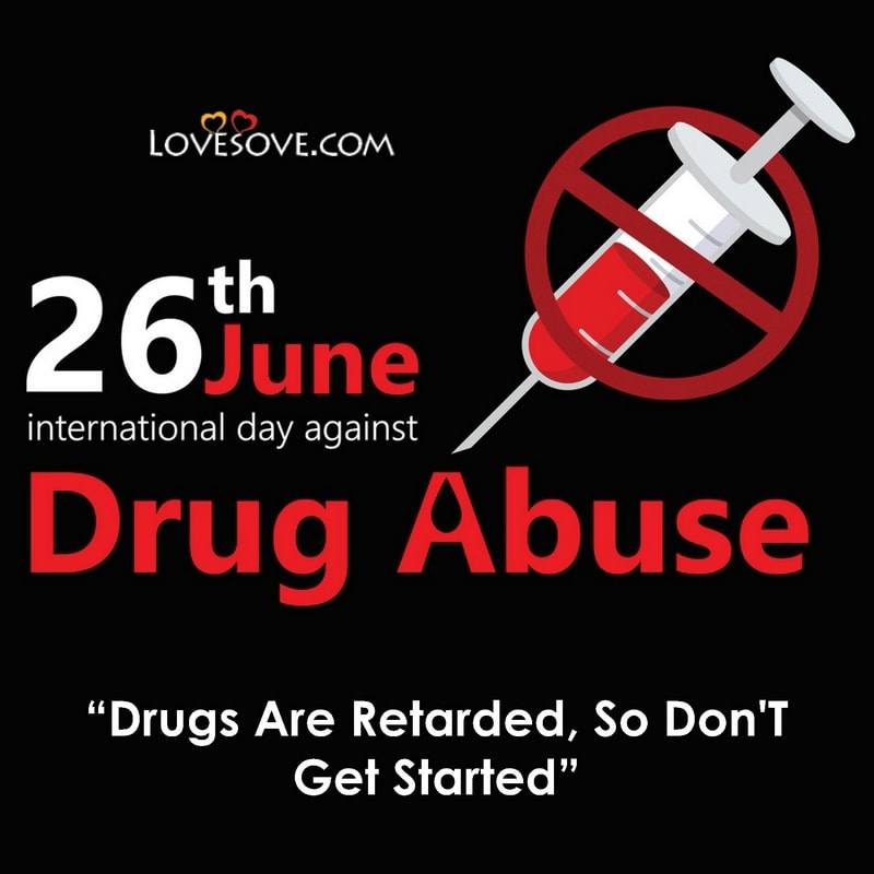 International Day Against Drug Abuse Slogans, International Day Against Drug Abuse Speech, International Day Against Drug Abuse Images, Speech On International Day Against Drug Abuse, 26th June International Day Against Drug Abuse, 26 June International Day Against Drug Abuse