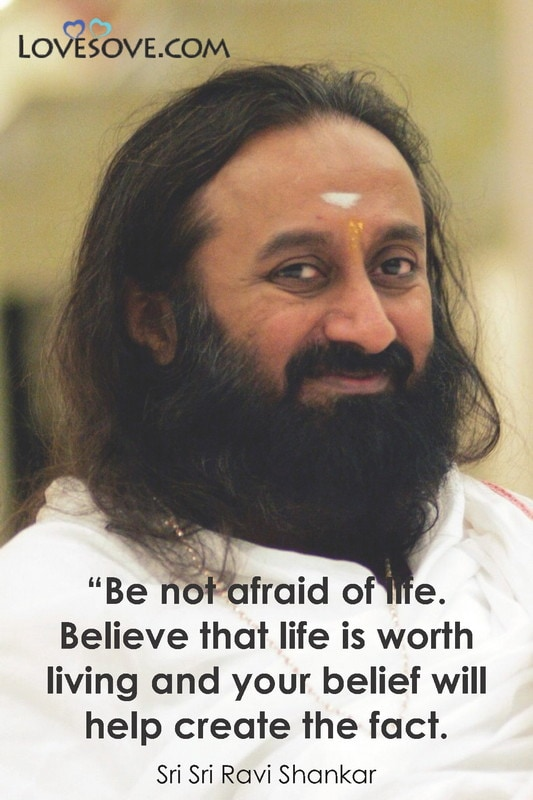 Quotes By Sri Sri Ravi Shankar, Quotes From Sri Sri Ravi Shankar, Sri Sri Ravi Shankar Quotes About Life, Sri Sri Ravi Shankar Quotes About Love, Famous Quotes By Sri Sri Ravi Shankar, Sri Sri Ravi Shankar Motivational Quotes, Sri Sri Ravi Shankar Inspirational Quotes, Sri Sri Ravi Shankar Inspiring Quotes, Sri Sri Ravi Shankar