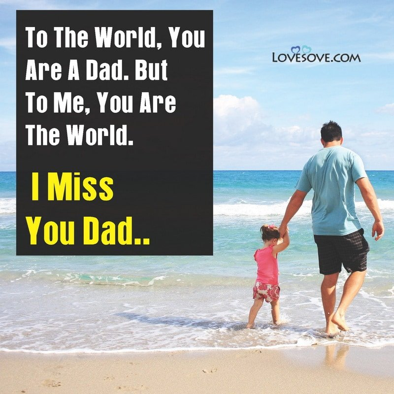I Miss You Dad Quotes, I Miss You Dad Quotes From Daughter, I Miss You Dad Quotes Death, I Miss You Dad Quotes From Son