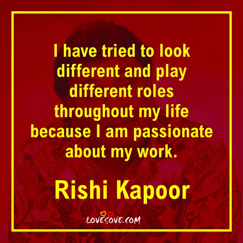 rishi kapoor quotes, rishi kapoor quotes movies, rishi kapoor quotes english, rishi kapoor best quotes, rishi kapoor quotes on life, quotes by rishi kapoor