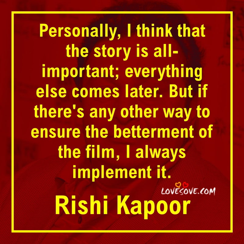 quotes by rishi kapoor, rishi kapoor quotes from movies, rishi kapoor movie quotes, rishi kapoor quotes about life, rishi kapoor quotes with images, rishi kapoor life quotes