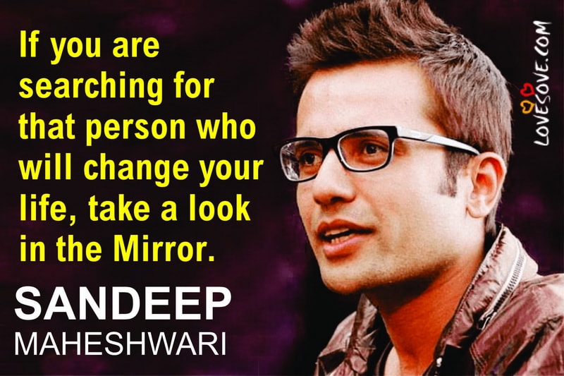 sandeep maheshwari quotes for students, sandeep maheshwari quotes about life, sandeep maheshwari quotes with images, sandeep maheshwari quotes youtube, sandeep maheshwari quotes for life, sandeep maheshwari quotes wallpaper