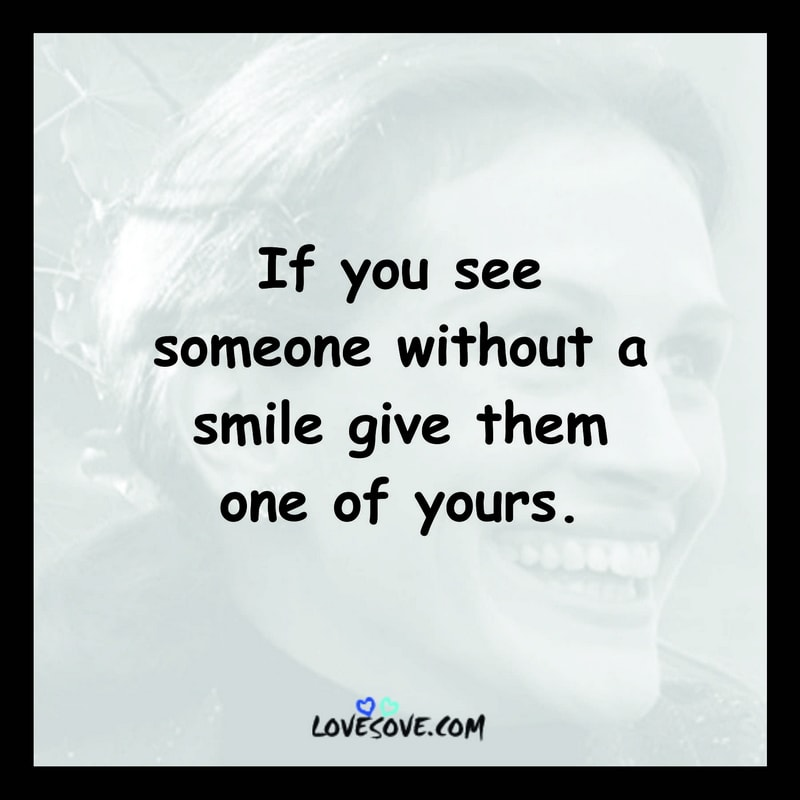 smile quotes girl, smile quotes for your love, smile quotes baby, smile keeper quotes, smile quotes twitter, smile quotes new, girl with smile quotes, smile quotes and saying, i will smile quotes, smile expression quotes, reason for smile quotes