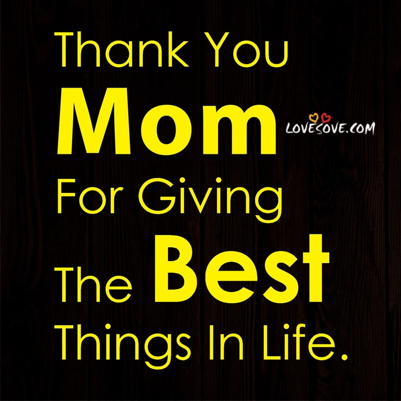 thank you mom, thank you mom quotes, thank you mom for everything, thank you mom letter