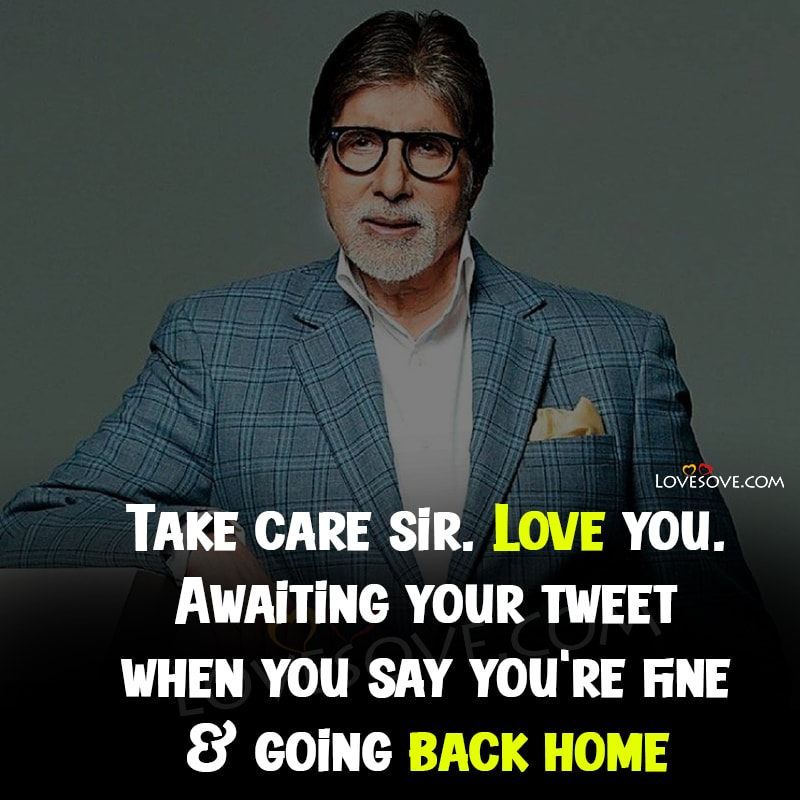 Amitabh Bachchan Has Tested Covid-19 Positive, Love You Amit Ji, God Bless Amitabh Ji, Get Well Soon Big B, Take Care Amitabh Sir, God Bless Amit Ji, God Bless Big B, Love You Amitabh Bachchan Sir