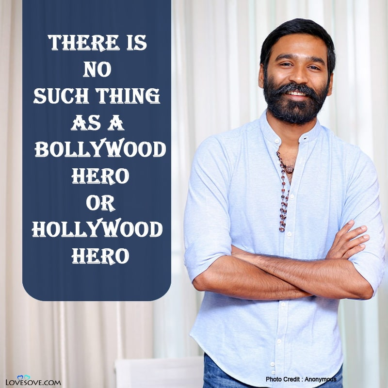 Dhanush Love Quotes, Dhanush Quotes About Life, Dhanush Love Quotes Tamil, Dhanush Inspirational Quotes,
