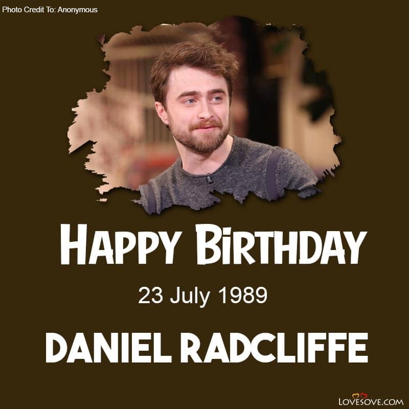 Daniel Radcliffe Birthday Wishes, Daniel Radcliffe Birthday, Daniel Radcliffe Happy Birthday, Birthday Of Daniel Radcliffe, Happy Birthday Daniel Radcliffe,